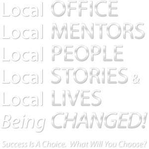 Local Office, Local Mentors, Local People, Local Stories & Lives Being Changed...